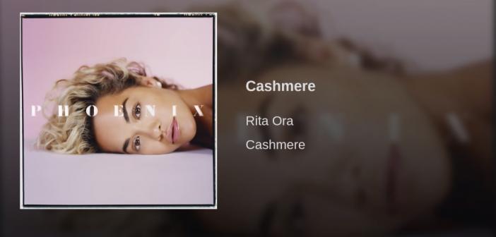 Découvrez le tout nouveau single de Rita Ora : «Cashmere»