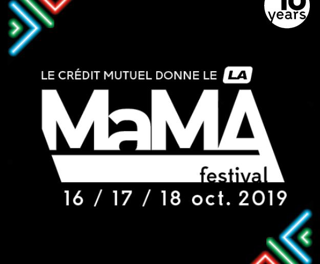 Le MaMA Festival fête ses 10 ans !