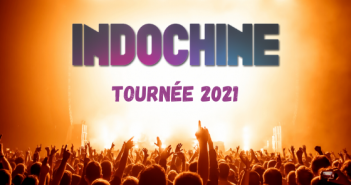 indochine-concert-tournée-2021-central-tour-paris-bordeaux-marseille-lyon-lille