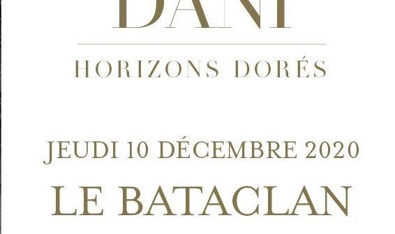 Dani sera en concert au Bataclan en décembre 2020 pour accompagner la sortie de ses «Horizons Dorés» !