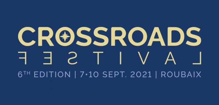 Le Crossroads Festival 2021 dévoile la programmation de sa 6e édition, histoire de bien préparer la rentrée !
