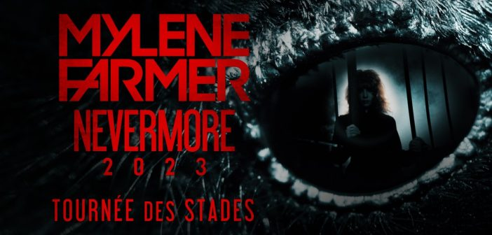 Mylène Farmer annonce avec «Nevermore 2023» une tournée des stades à l'été 2023 dans 6 villes de France !