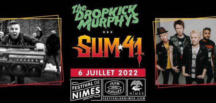 Wooow, Sum 41 et Dropkick Murphys annoncent un concert au Festival de Nîmes en juillet 2022 !