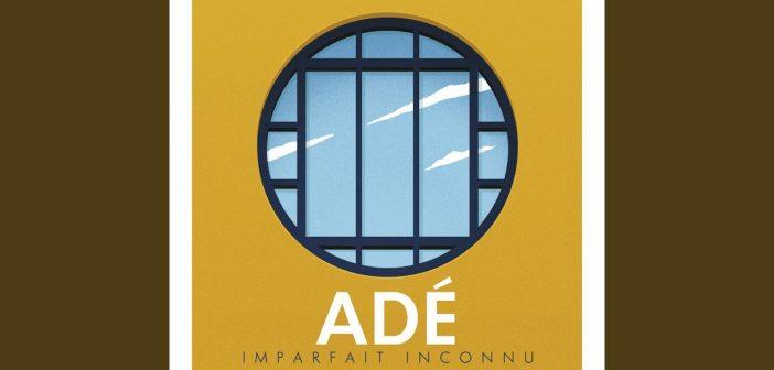 En attendant la tournée d'adieu, Adé de Thérapie TAXI se lance en solo avec le titre «Imparfait Inconnu» !