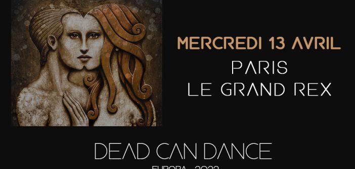 Dead Can Dance vous attend en concert pour une soirée exceptionnelle au Grand Rex, à Paris, en avril 2022 !