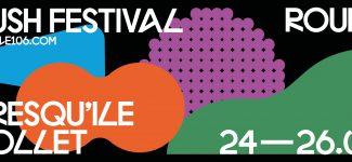 24, 25, 26 mai : electro, blocs, et rock pour le festival Rush